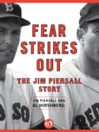 Fear Strikes Out ebook by Jim Piersall,Al Hirshberg