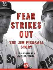 Fear Strikes Out - The Jim Piersall Story ebook by Jim Piersall,Al Hirshberg