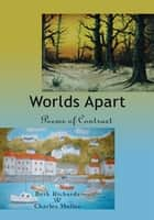 Worlds Apart - Poems of Contrast ebook by
