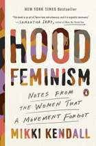 Hood Feminism - Notes from the Women That a Movement Forgot eBook by Mikki Kendall
