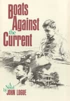 Boats Against the Current ebook by John Logue