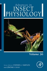Advances in Insect Physiology - Locust Phase Polyphenism: An Update ebook by Meir Pener,Stephen Simpson