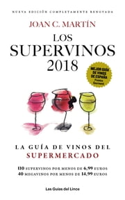 Los Supervinos 2018 - La guía de vinos del supermercado ebook by Joan C. Martín