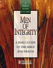 Men of Integrity - A Daily Guide to the Bible and Prayer ebook by Various Authors