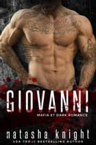 Giovanni - Mafia et Dark Romance eBook by Natasha Knight