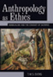 Anthropology as Ethics - Nondualism and the Conduct of Sacrifice ebook by T. M. S. (Terry) Evens