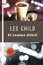 Por el camino dificil ebook by Lee Child