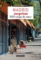 Madrid surprises - 500 coups de cœur ebook by Anna-Carin Nordin