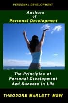 Anchors of Personal Development ebook by Theodore Marlett