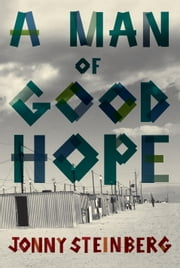 A Man of Good Hope ebook by Jonny Steinberg