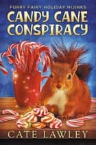Candy Cane Conspiracy - A Cursed Candy World Mystery ebook by