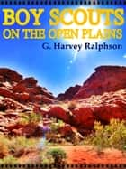 Boy Scouts on the Open Plains - The Round-Up Not Ordered ebook by