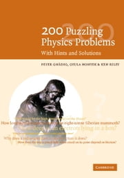 200 Puzzling Physics Problems - With Hints and Solutions ebook by P. Gnädig,G. Honyek,K. F. Riley