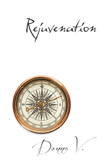 Rejuvenation ebook by Donna V.
