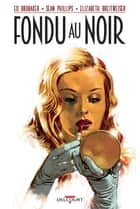 Fondu au noir eBook by Ed Brubaker, Sean Phillips