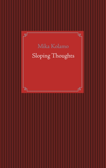 Sloping Thoughts ebook by Mika Kolamo