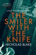 The Smiler with the Knife ebook by Nicholas Blake