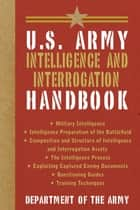 U.S. Army Intelligence and Interrogation Handbook ebook by Army