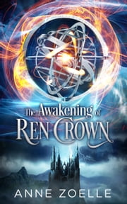 The Awakening of Ren Crown ebook by Anne Zoelle