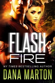 Flash Fire (A Navy SEAL Romance) ebook by Dana Marton
