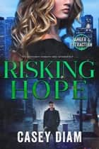 Risking Hope ebook by Casey Diam