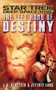 The Left Hand of Destiny Book 1 ebook by J. G. Hertzler,Jeffrey Lang