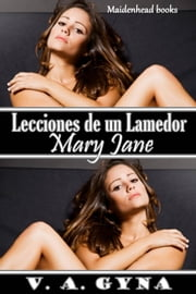 Lecciones de un Lamedor - Mary Jane ebook by V.A. Gyna