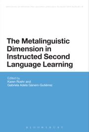 The Metalinguistic Dimension in Instructed Second Language Learning ebook by Karen Roehr,Gabriela Adela Ganem-Gutierrez