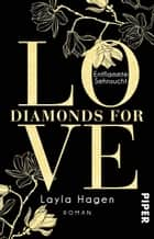 Diamonds For Love – Entflammte Sehnsucht - Roman ebook by Vanessa Lamatsch, Layla Hagen