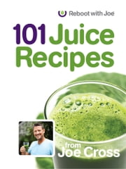 101 Juice Recipes ebook by Joe Cross