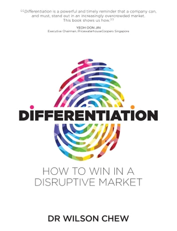 Differentiation ebook by dr wilson chew 9789811100550 rakuten kobo differentiation how to win in a disruptive market ebook by dr wilson chew fandeluxe Image collections