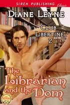The Librarian and the Dom ebook by Diane Leyne