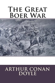 The Great Boer War ebook by Sir Arthur Conan Doyle