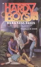 Darkness Falls ebook by Franklin W. Dixon