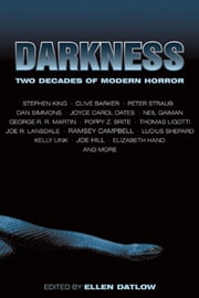 Darkness - Two Decades of Modern Horror ebook by Ellen Datlow