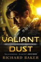 Valiant Dust - Breaker of Empires, Book 1 ebook by Richard Baker