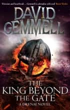 The King Beyond The Gate ebook by David Gemmell