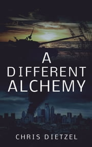 A Different Alchemy ebook by Chris Dietzel