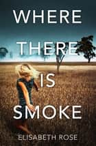 Where There Is Smoke (Taylor's Bend, #2) ebook by Elisabeth Rose