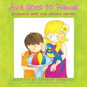 Ava Goes to Hawaii - Grammie and the Gecko Series ebook by Sharon Denucci