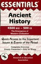 Ancient History: 4500 BCE to 500 CE Essentials ebook by Gordon Patterson