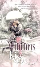 With this Kiss ebook by Marianne Evans