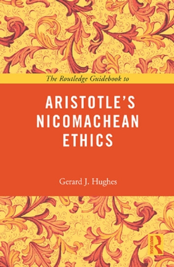 The routledge guidebook to aristotles nicomachean ethics ebook by the routledge guidebook to aristotles nicomachean ethics ebook by gerard j hughes fandeluxe Images