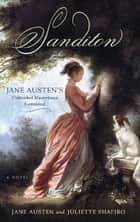 Sanditon - Jane Austen's Unfinished Masterpiece Completed ekitaplar by Jane Austen, Juliette Shapiro