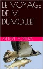 LE VOYAGE DE M. DUMOLLET ebook by Albert Robida
