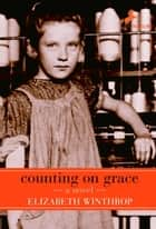 Counting on Grace ebook by Elizabeth Winthrop