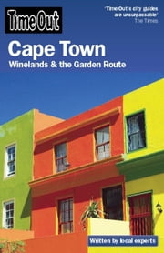 Time Out Cape Town - Winelands and the Garden Route ebook by Editors of Time Out