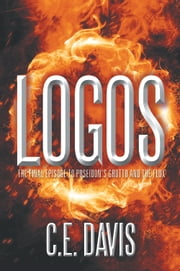 Logos - The final episode to Poseidon's Grotto and The Flux ebook by C.E. Davis