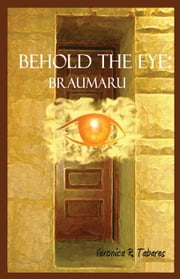 Behold the Eye: Braumaru ebook by Veronica R. Tabares