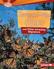 Thousand-Mile Fliers and Other Amazing Migrators ebook by Rebecca E. Hirsch